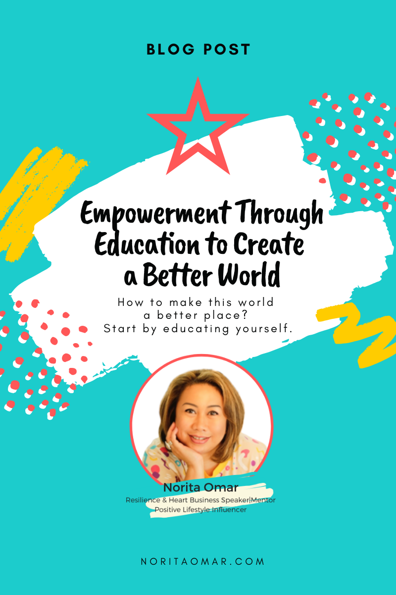 Empowerment Through Education to Create a Better World