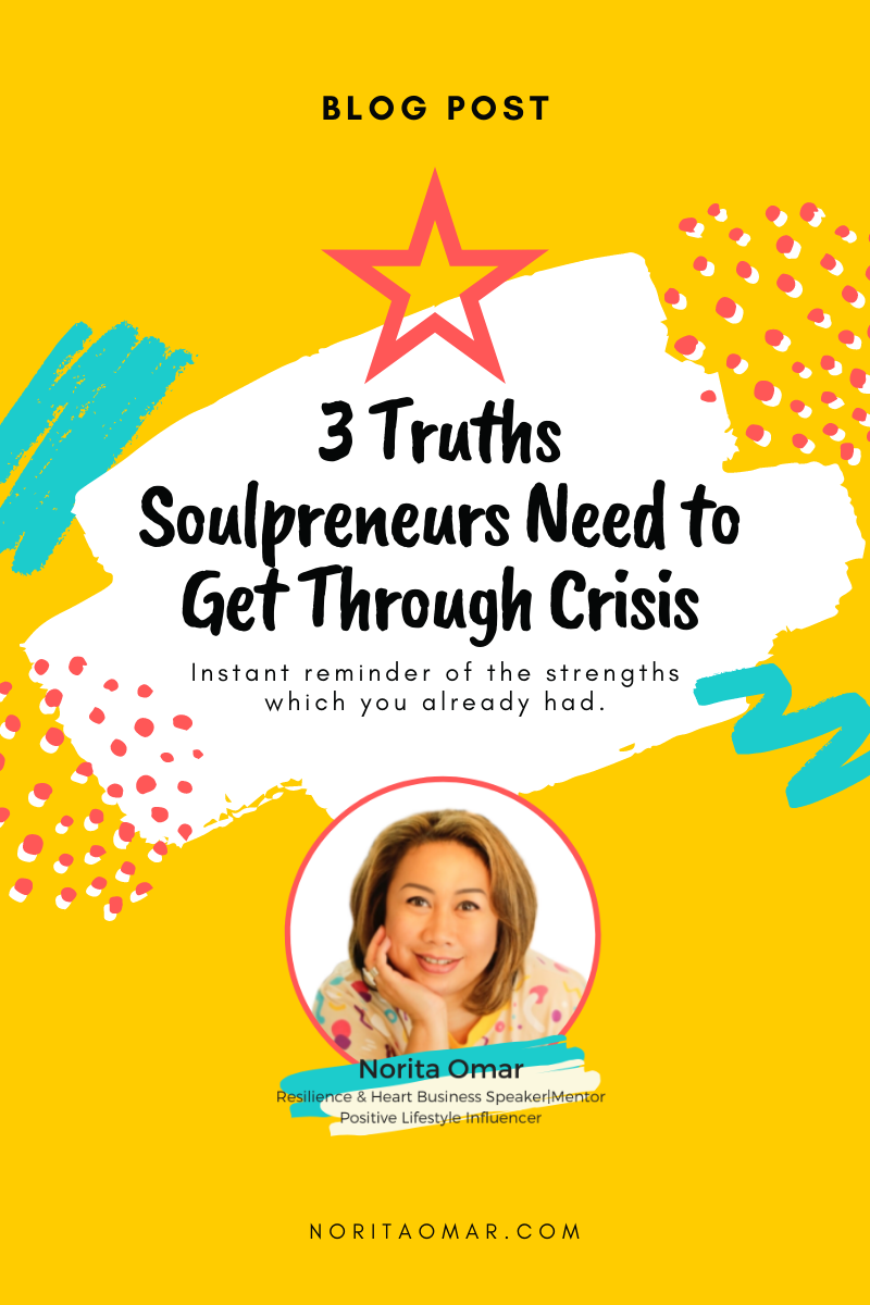 3 Truths Soulpreneurs Need to Get Through Crisis